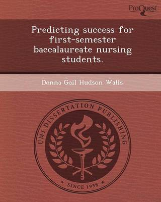Predicting Success for First-Semester Baccalaureate Nursing Students