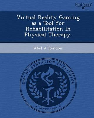 Virtual Reality Gaming as a Tool for Rehabilitation in Physical Therapy