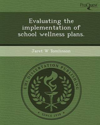 Evaluating the Implementation of School Wellness Plans