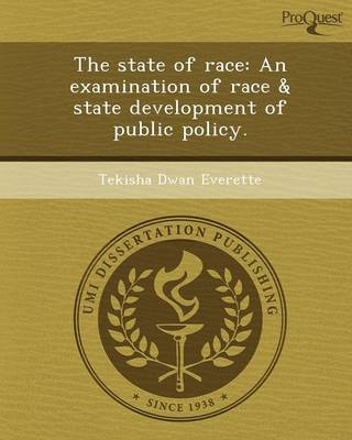 The State of Race: An Examination of Race & State Development of Public Policy