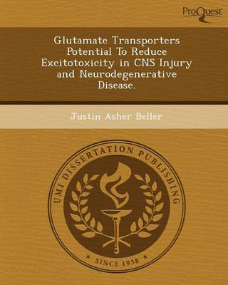 Glutamate Transporters Potential to Reduce Excitotoxicity in CNS Injury and Neurodegenerative Disease