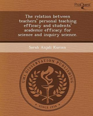 The Relation Between Teachers' Personal Teaching Efficacy and Students' Academic Efficacy for Science and Inquiry Science