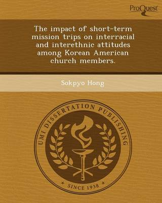 The Impact of Short-Term Mission Trips on Interracial and Interethnic Attitudes Among Korean American Church Members