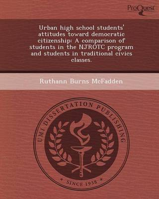 Urban High School Students' Attitudes Toward Democratic Citizenship: A Comparison of Students in the Njrotc Program and Students in Traditional Civics