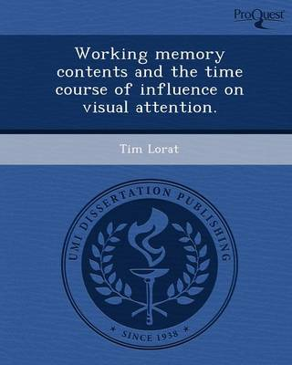 Working Memory Contents and the Time Course of Influence on Visual Attention