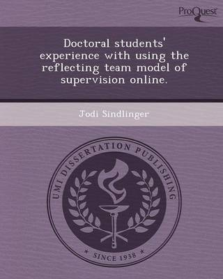 Doctoral Students' Experience with Using the Reflecting Team Model of Supervision Online