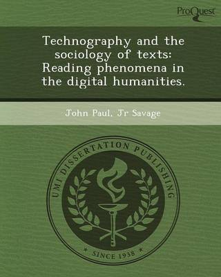 Technography and the Sociology of Texts: Reading Phenomena in the Digital Humanities