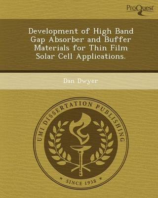Development of High Band Gap Absorber and Buffer Materials for Thin Film Solar Cell Applications