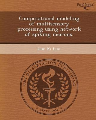 Computational Modeling of Multisensory Processing Using Network of Spiking Neurons