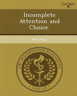 Incomplete Attention and Choice