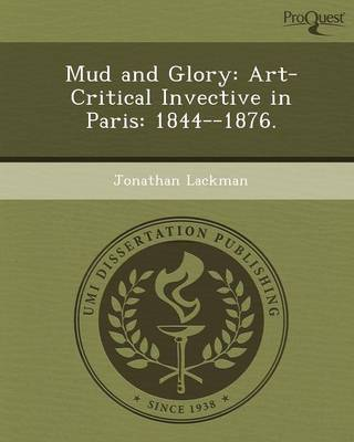 Mud and Glory: Art-Critical Invective in Paris: 1844--1876