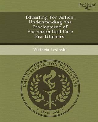 Educating for Action: Understanding the Development of Pharmaceutical Care Practitioners