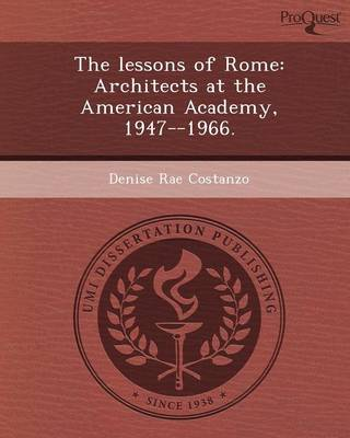 The Lessons of Rome: Architects at the American Academy