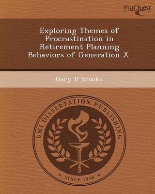 Exploring Themes of Procrastination in Retirement Planning Behaviors of Generation X