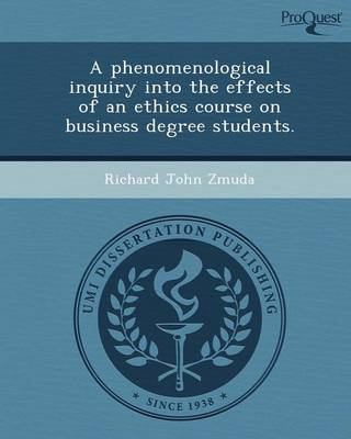 A Phenomenological Inquiry Into the Effects of an Ethics Course on Business Degree Students