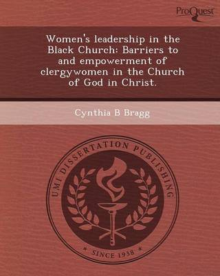 Women's Leadership in the Black Church: Barriers to and Empowerment of Clergywomen in the Church of God in Christ