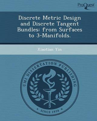 Discrete Metric Design and Discrete Tangent Bundles: From Surfaces to 3-Manifolds