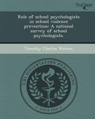 Role of School Psychologists in School Violence Prevention: A National Survey of School Psychologists