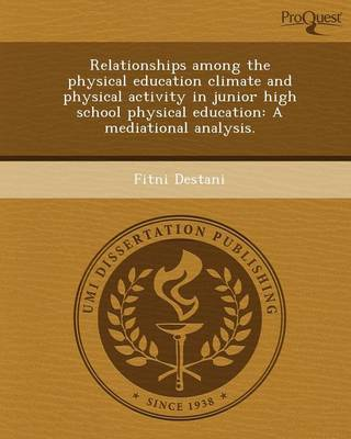 Relationships Among the Physical Education Climate and Physical Activity in Junior High School Physical Education: A Mediational Analysis