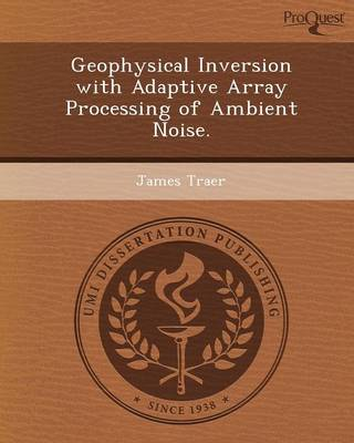 Geophysical Inversion with Adaptive Array Processing of Ambient Noise