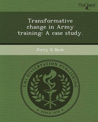 Transformative Change in Army Training: A Case Study