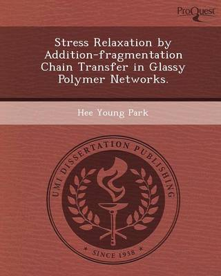 Stress Relaxation by Addition-Fragmentation Chain Transfer in Glassy Polymer Networks