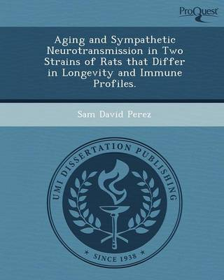 Aging and Sympathetic Neurotransmission in Two Strains of Rats That Differ in Longevity and Immune Profiles