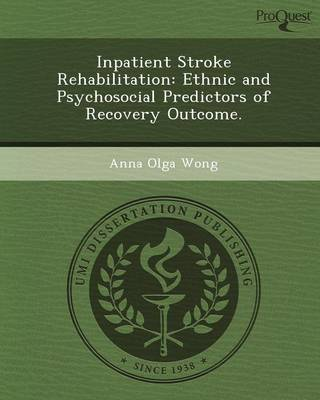 Inpatient Stroke Rehabilitation: Ethnic and Psychosocial Predictors of Recovery Outcome