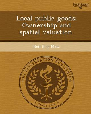 Local Public Goods: Ownership and Spatial Valuation