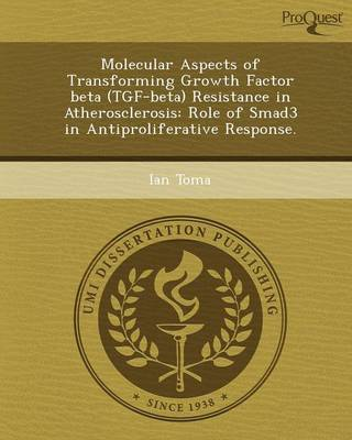 Molecular Aspects of Transforming Growth Factor Beta (Tgf-Beta) Resistance in Atherosclerosis: Role of Smad3 in Antiproliferative Response