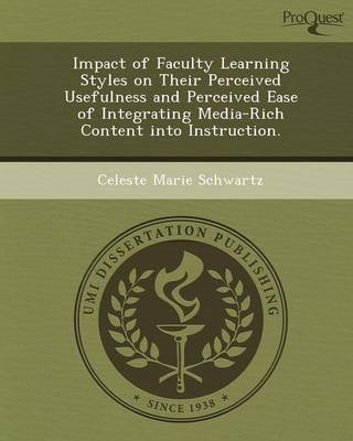 Impact of Faculty Learning Styles on Their Perceived Usefulness and Perceived Ease of Integrating Media-Rich Content Into Instruction
