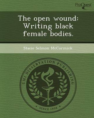 The Open Wound: Writing Black Female Bodies