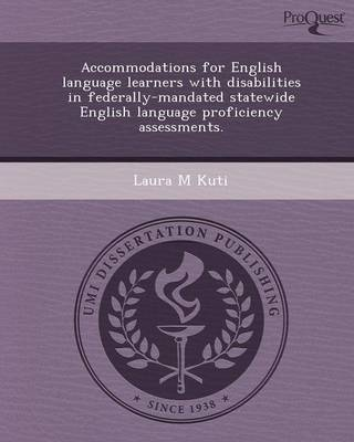 Accommodations for English Language Learners with Disabilities in Federally-Mandated Statewide English Language Proficiency Assessments