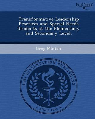 Transformative Leadership Practices and Special Needs Students at the Elementary and Secondary Level