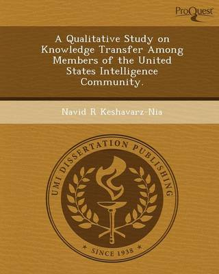 A Qualitative Study on Knowledge Transfer Among Members of the United States Intelligence Community