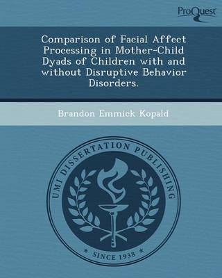 Comparison of Facial Affect Processing in Mother-Child Dyads of Children with and Without Disruptive Behavior Disorders