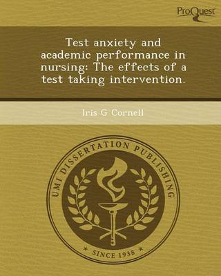 Test Anxiety and Academic Performance in Nursing: The Effects of a Test Taking Intervention
