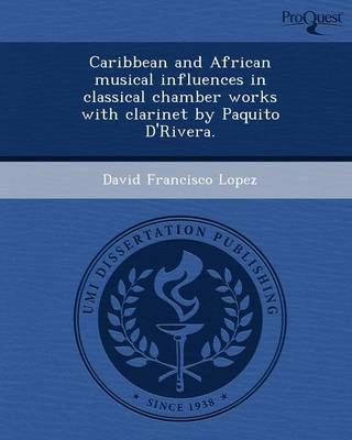Caribbean and African Musical Influences in Classical Chamber Works with Clarinet by Paquito D'Rivera