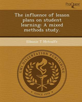 The Influence of Lesson Plans on Student Learning: A Mixed Methods Study
