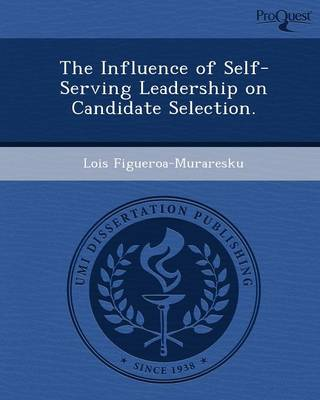 The Influence of Self-Serving Leadership on Candidate Selection