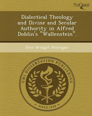 Dialectical Theology and Divine and Secular Authority in Alfred Doblin's Wallenstein.