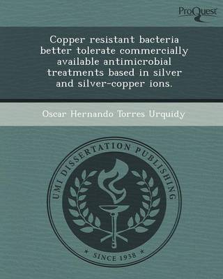 Copper Resistant Bacteria Better Tolerate Commercially Available Antimicrobial Treatments Based in Silver and Silver-Copper Ions