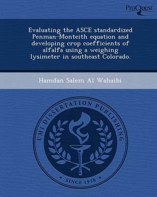 Evaluating the Asce Standardized Penman-Monteith Equation and Developing Crop Coefficients of Alfalfa Using a Weighing Lysimeter in Southeast Colorado