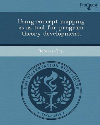 Using Concept Mapping as as Tool for Program Theory Development