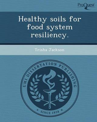 Healthy Soils for Food System Resiliency