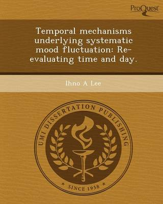 Temporal Mechanisms Underlying Systematic Mood Fluctuation: Re-Evaluating Time and Day