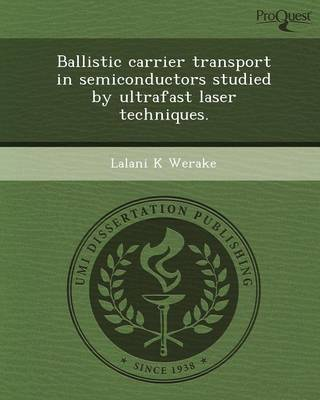 Ballistic Carrier Transport in Semiconductors Studied by Ultrafast Laser Techniques