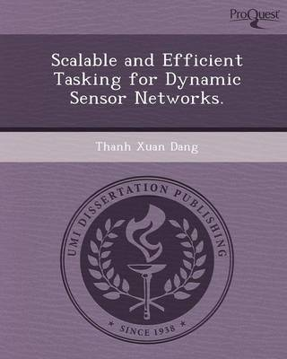 Scalable and Efficient Tasking for Dynamic Sensor Networks
