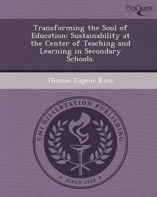 Transforming the Soul of Education: Sustainability at the Center of Teaching and Learning in Secondary Schools