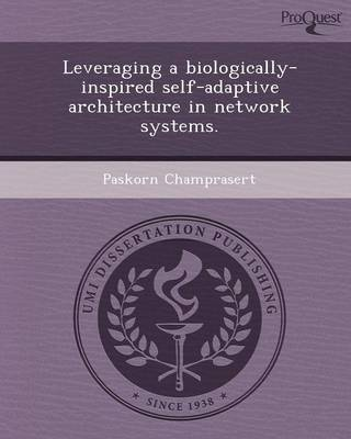 Leveraging a Biologically-Inspired Self-Adaptive Architecture in Network Systems